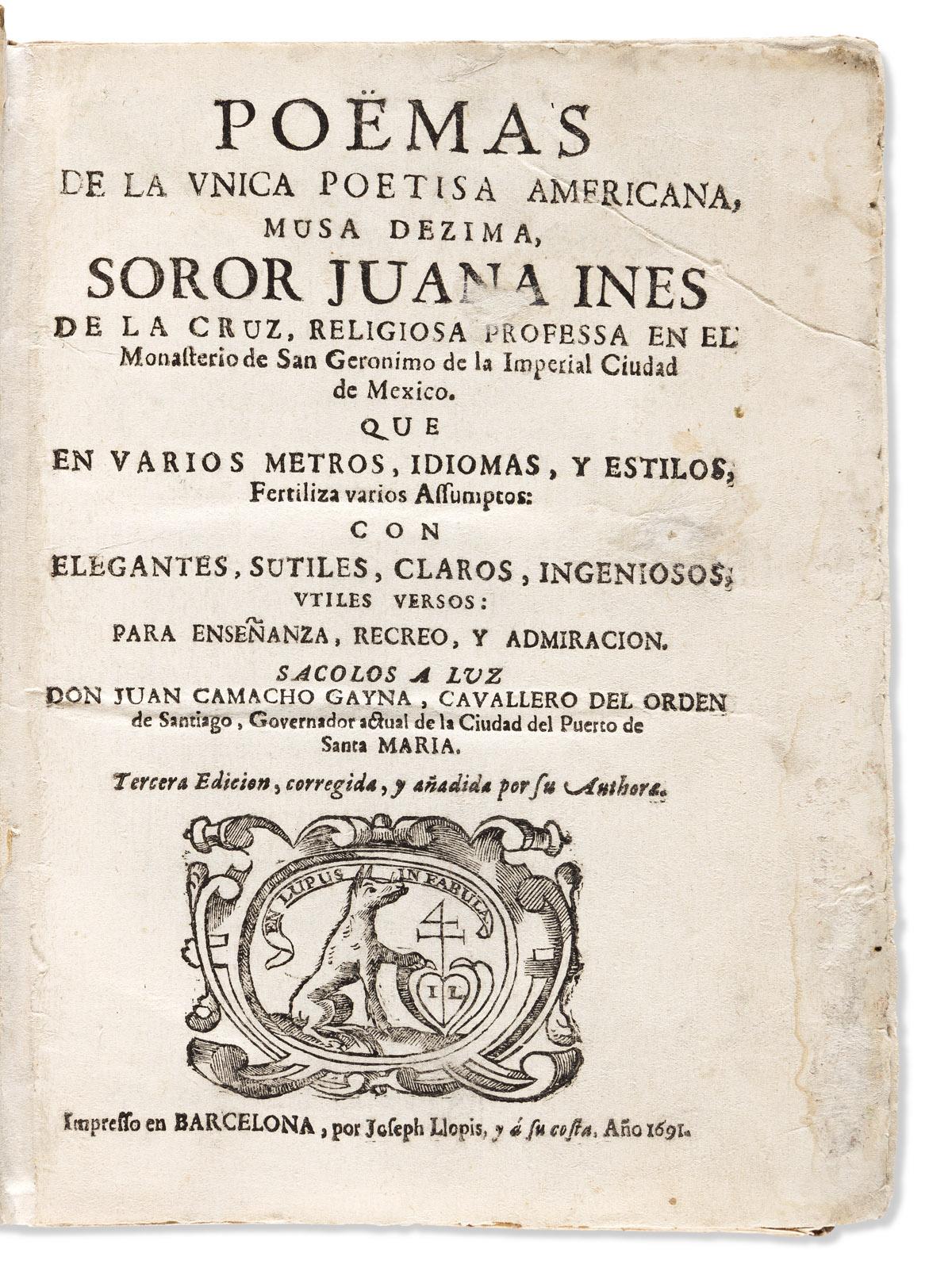 Juana Inés de la Cruz (1648-1695) Poëmas de la Unica Poetisa Americana.