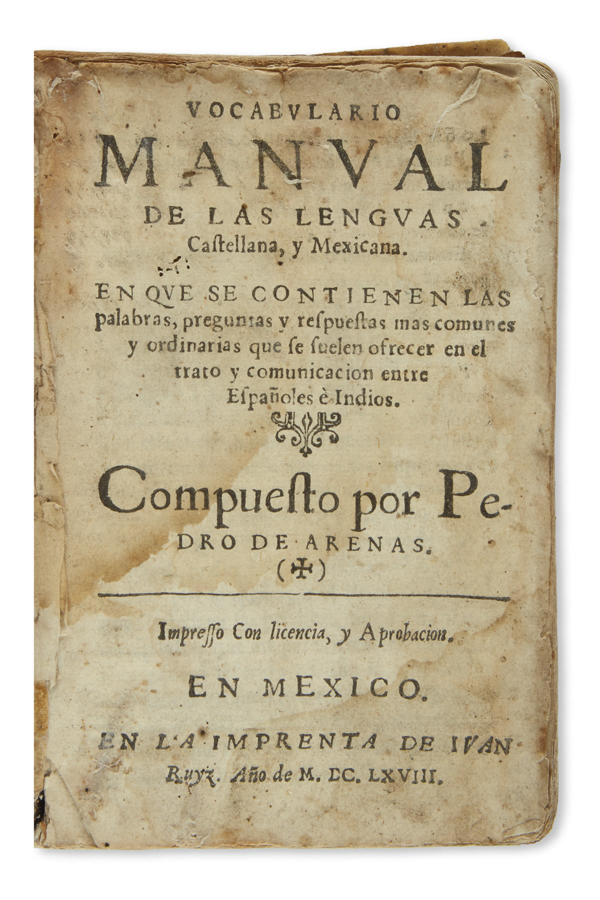 (MEXICAN IMPRINT--1668.) Arenas, Pedro de. Vocabulario manual de las lenguas castellana, y mexicana.