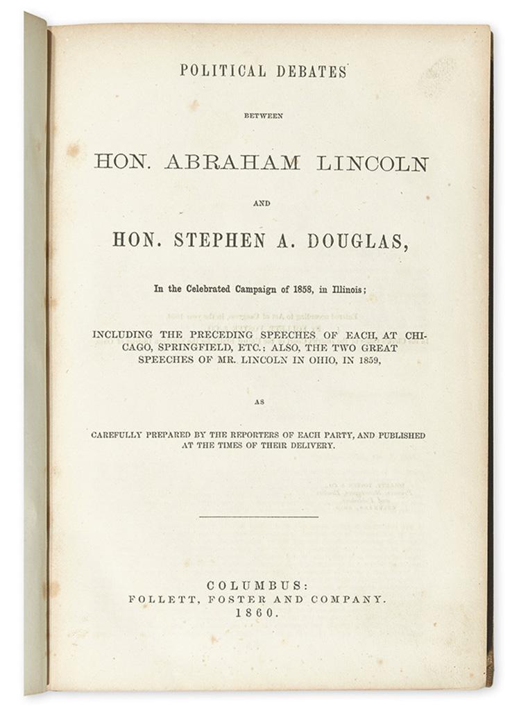 LINCOLN, ABRAHAM. Political Debates between Hon. Abraham Lincoln and Hon. Stephen A. Douglas.