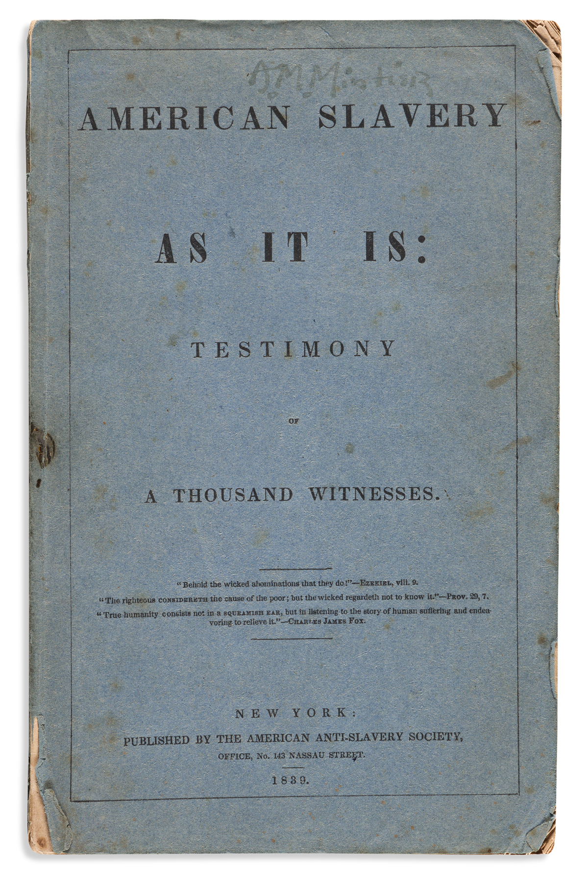 (SLAVERY AND ABOLITION.) [Theodore D. Weld; editor.] American Slavery As It Is: Testimony of a Thousand Witnesses.