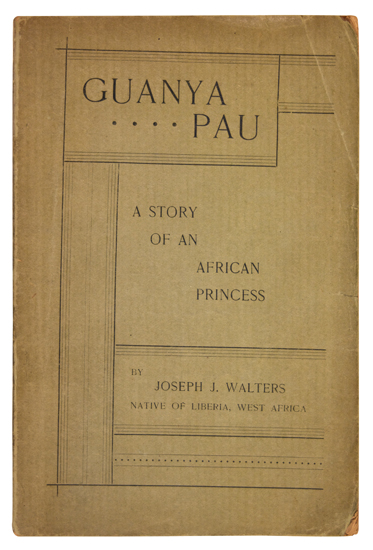 (LITERATURE AND POETRY.) WALTERS, JOSEPH J. Guanya Pau. A Story of an African Princess.