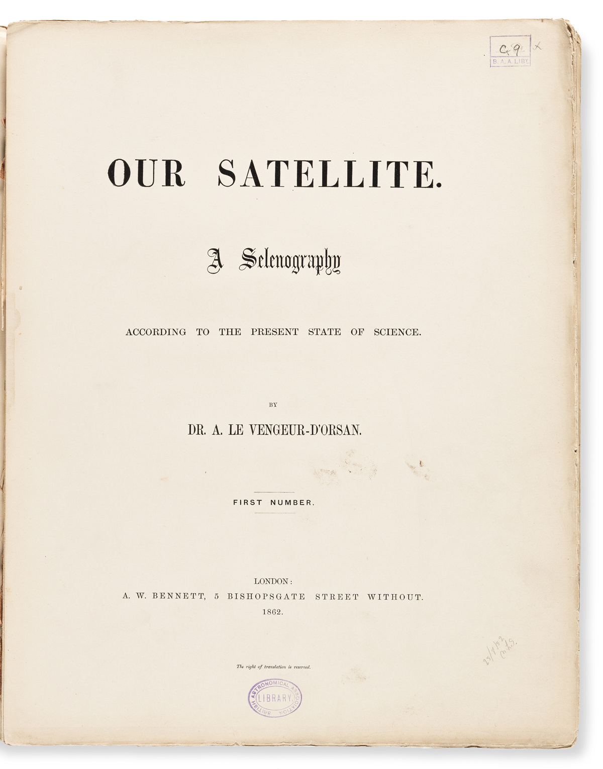 Le Vengeur DOrsan, A. (fl. circa 1860) Our Satellite. A Selenography According to the Present State of Science.