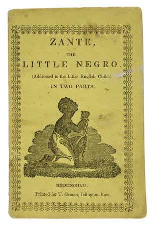 (SLAVERY AND ABOLITION--JUVENILE.) Zante, the Little Negro. (Addressed to the Little English Child.) In Two Parts.
