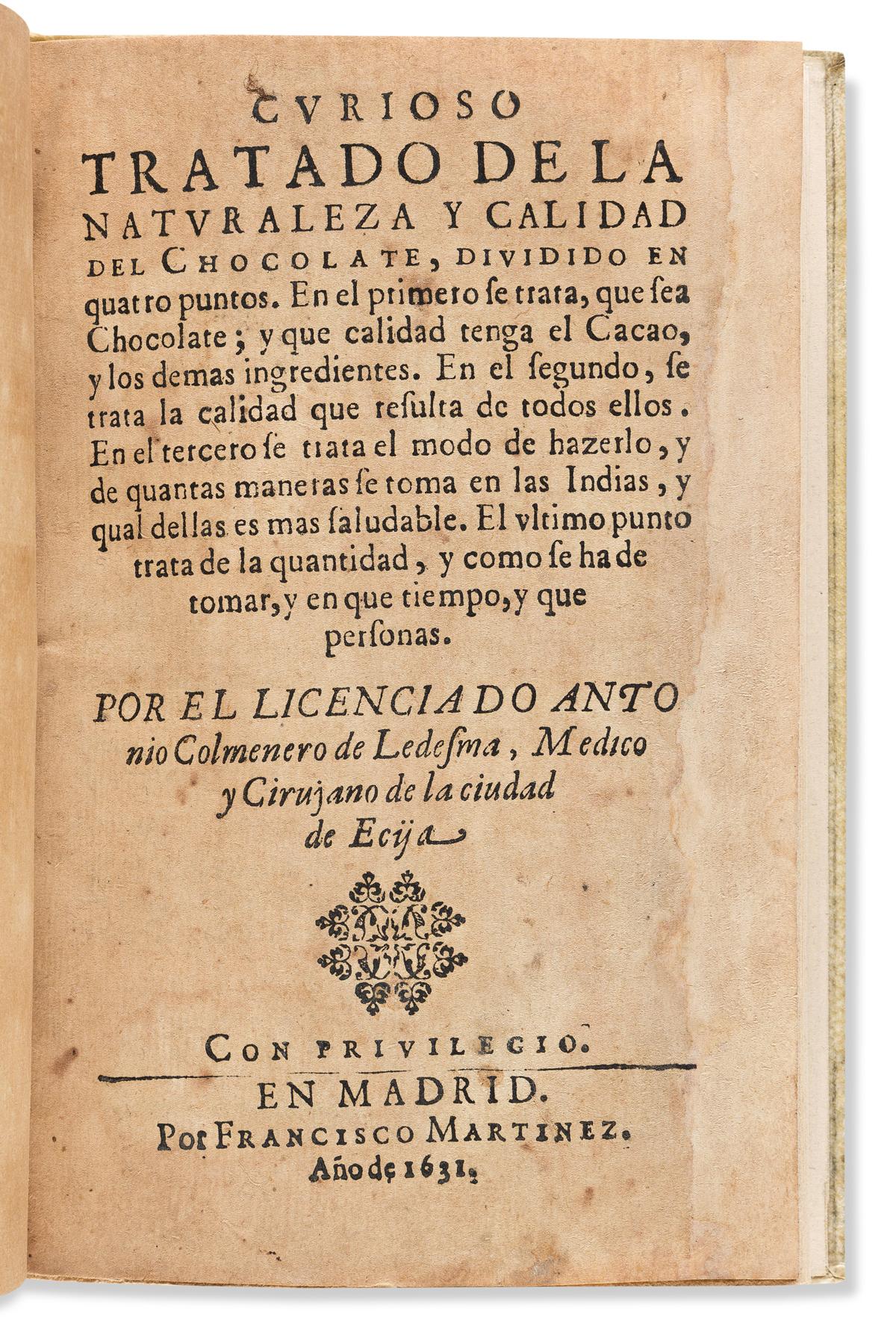 (MEXICO.) Antonio Colmenero de Ledesma. Curioso tratado de la naturaleza y calidad del Chocolate.