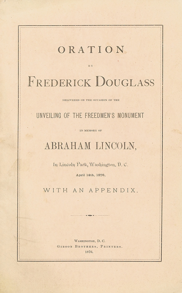 (SLAVERY AND ABOLITION.) DOUGLASS, FREDERICK. Oration by Frederick Douglass on the Occasion of the Unveiling of the Freedmens Monument