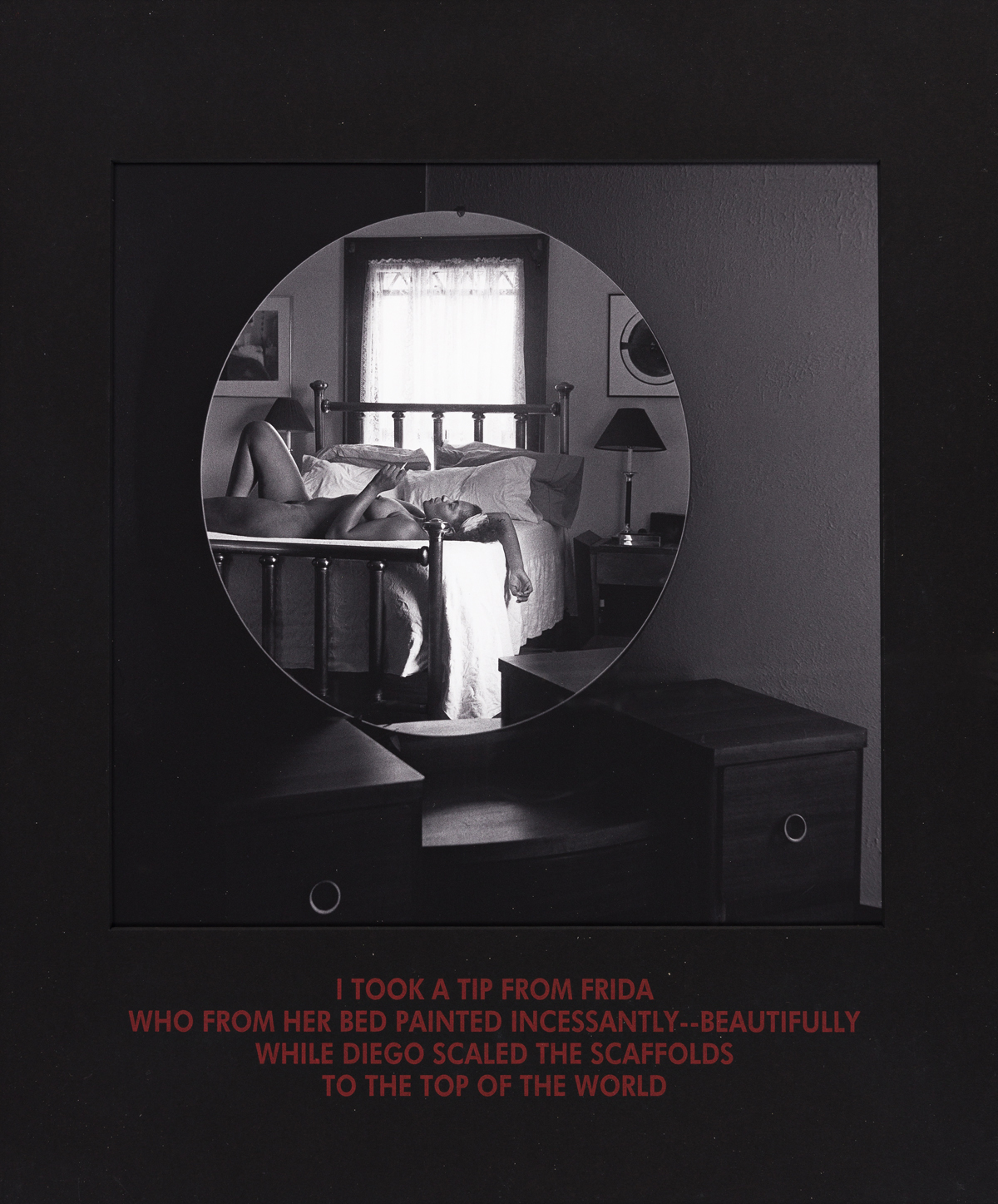 CARRIE MAE WEEMS (1953 - ) I Took a Tip from Frida who from her Bed Painted Incessantly-Beautifully....