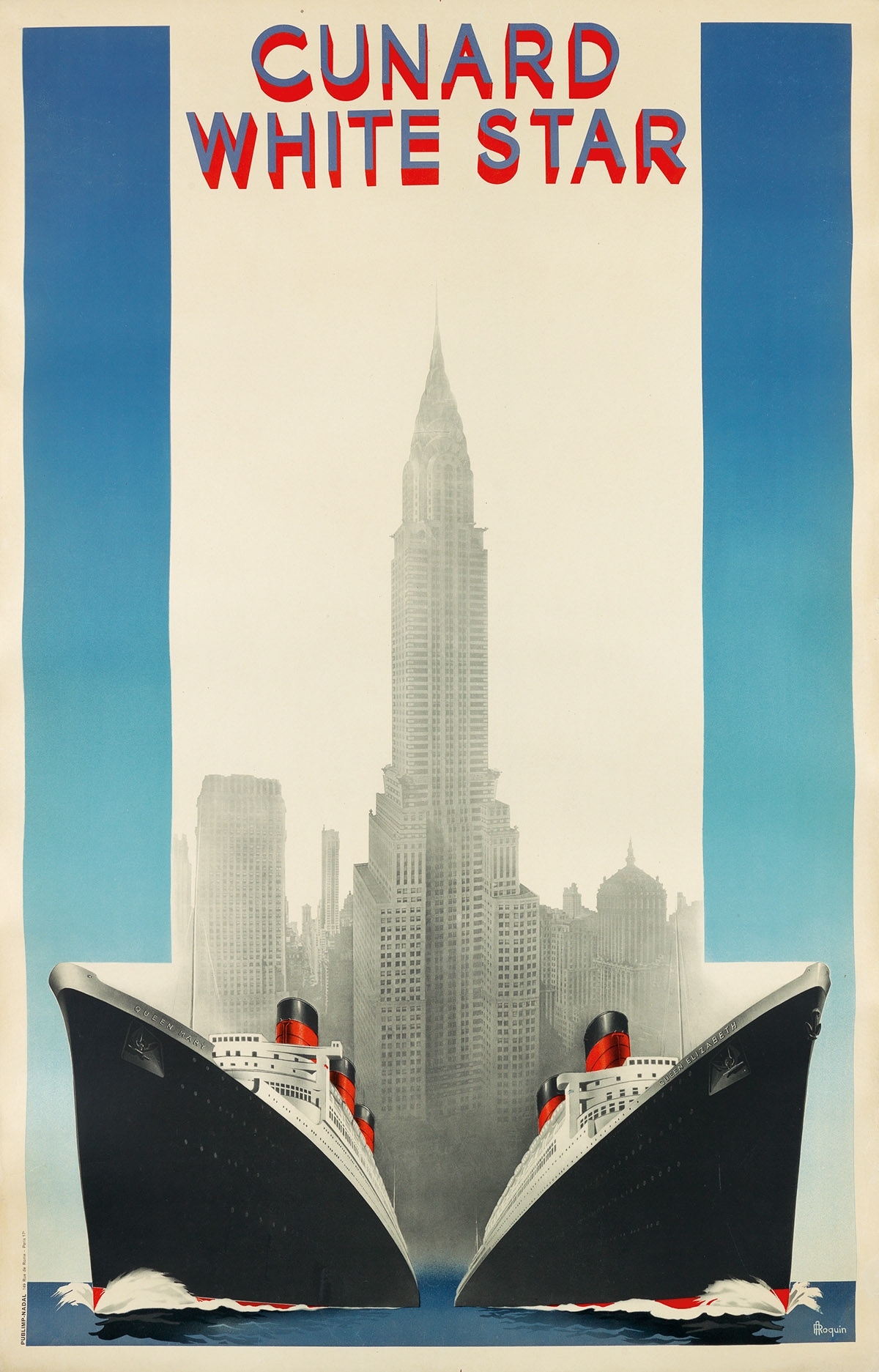 A. ROQUIN (DATES UNKNOWN). CUNARD WHITE STAR / [QUEEN MARY & QUEEN ELIZABETH.] 1939. 39x25 inches, 99x63 cm. Nadal, Paris.