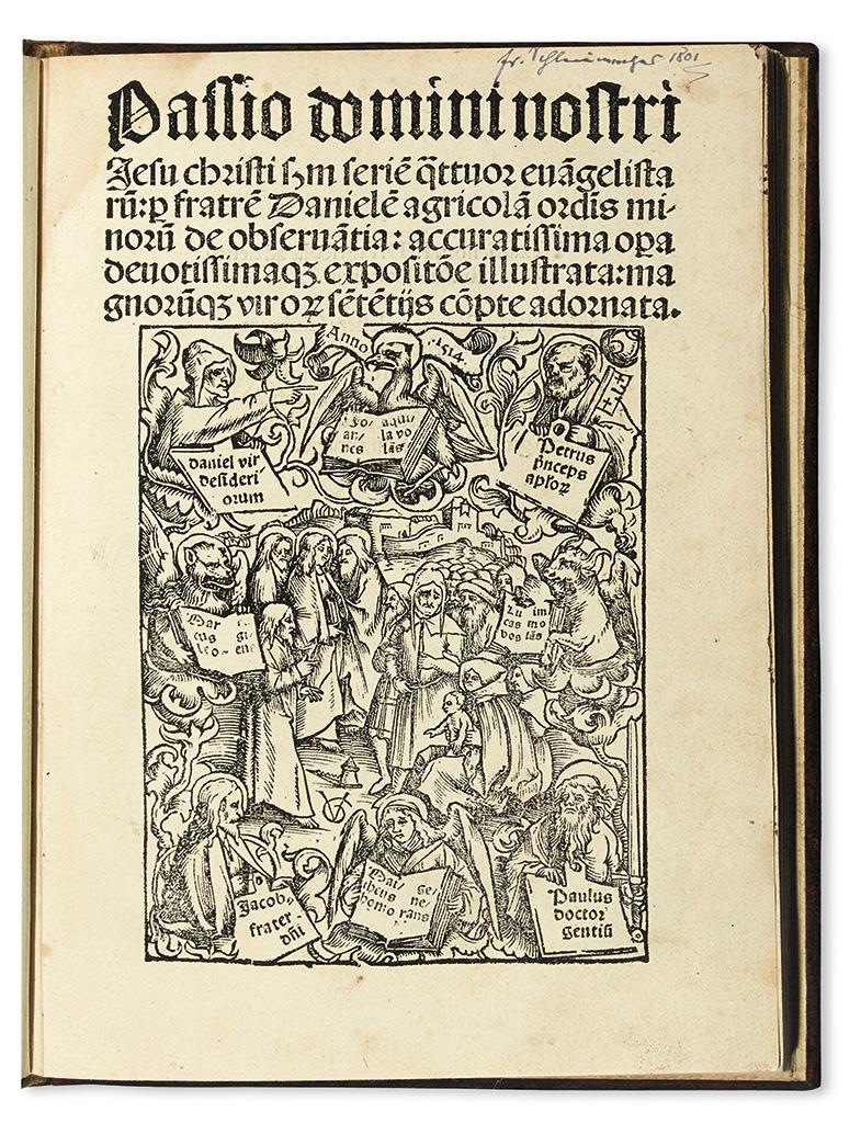 AGRICOLA, DANIEL. Passio domini nostri Jesu Christi s[ecundu]m serie[m] q[ua]ttuor eva[n]gelistaru[m].  1514