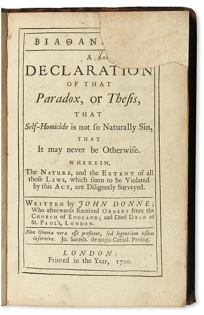 DONNE, JOHN. Biathanatos: A Declaration of that Paradox, or Thesis, that Self-Homicide is not so naturally Sin.  1700