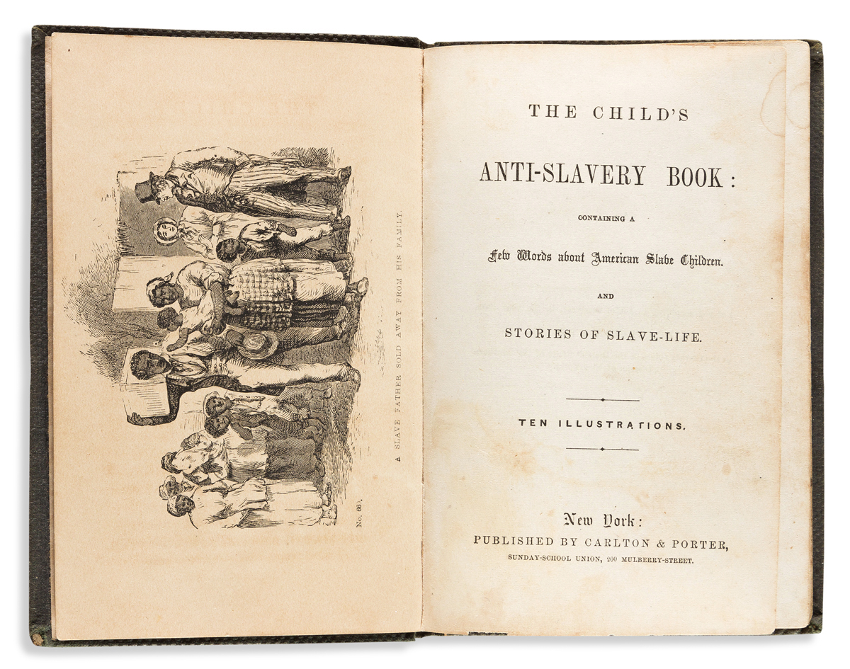 (SLAVERY AND ABOLITION.) The Childs Anti-Slavery Book . . . about American Slave Children, and Stories of Slave-Life.