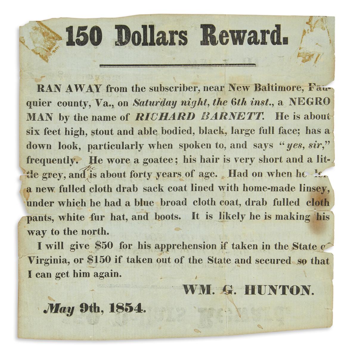 (SLAVERY AND ABOLITION.) Hunton, William G. 150 Dollars Reward. Ran Away . . . a Negro Man by the Name of Richard Barnett.