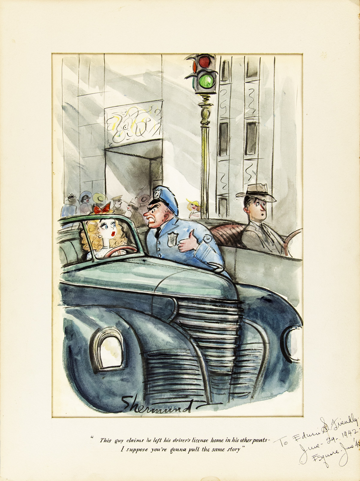 BARBARA SHERMUND.  [ESQUIRE / NEW YORKER CARTOONIST] This guy claims he left his drivers license home in his other pants...