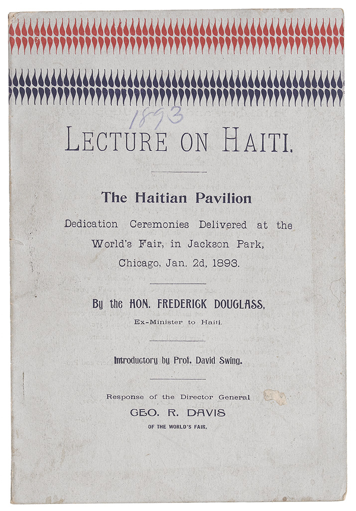 (SLAVERY AND ABOLITION.) DOUGLASS, FREDERICK. Lecture on Haiti. The Haitian Pavilion. Dedication Ceremonies Delivered at the Worlds Fa