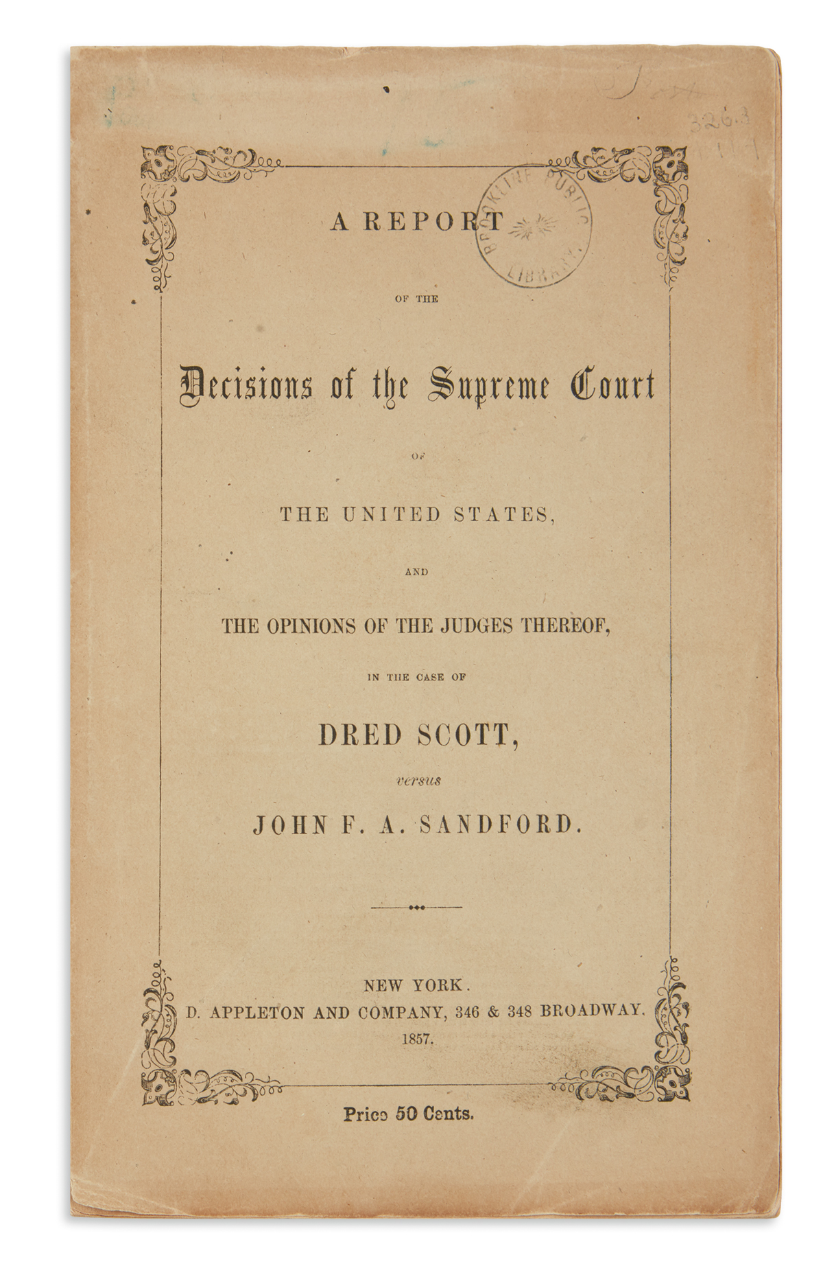 (SLAVERY AND ABOLITION.) Howard, Benjamin C. A Report of the Decision of the Supreme Court . . . in the Case of Dred Scott