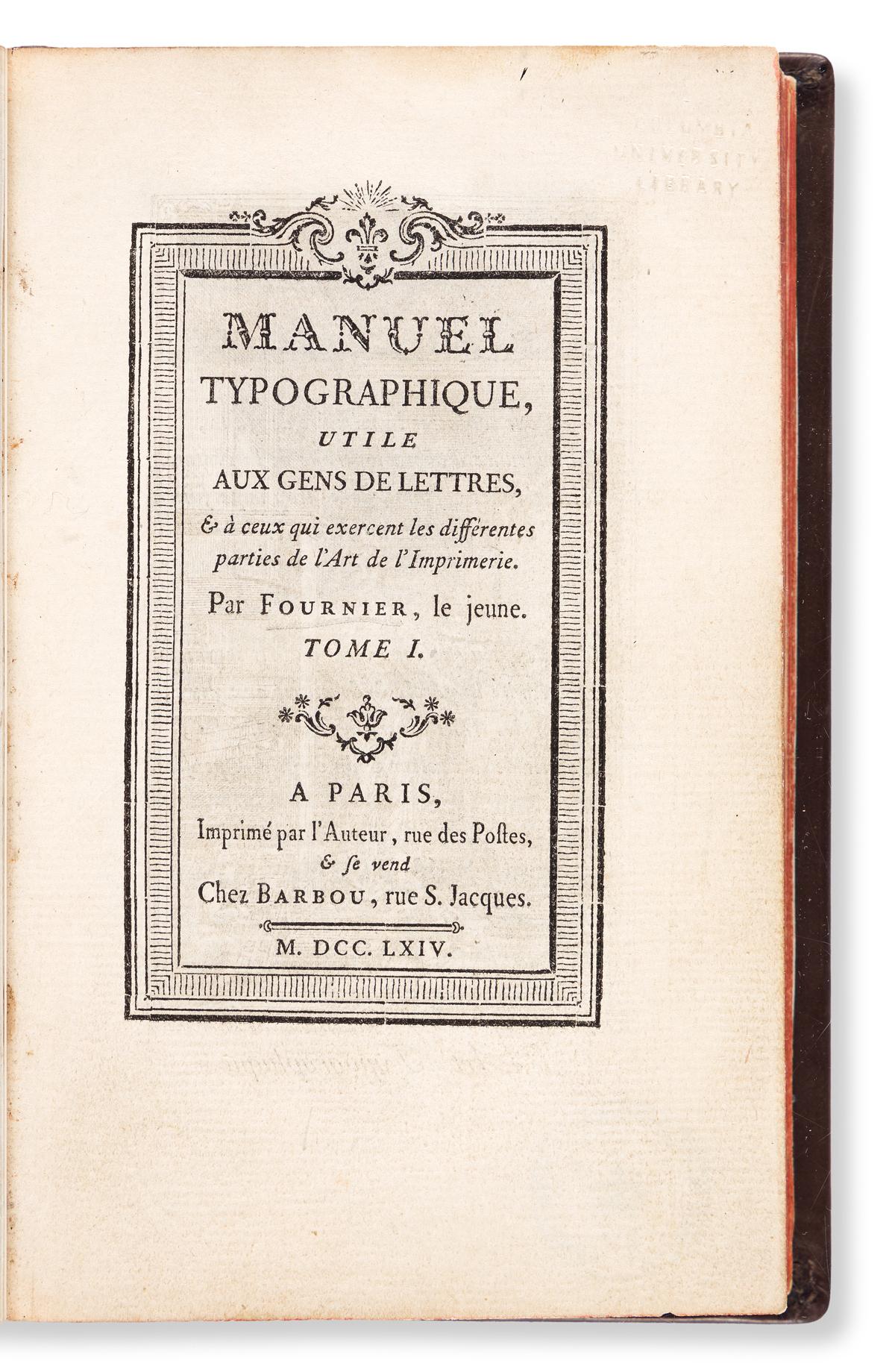 FOURNIER LE JEUNE. Manuel Typographique, Utile au gens de Lettres, & a ceux qui exercent les differentes parties de l'Art de l'Imprimer