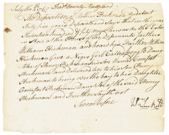(SLAVERY AND ABOLITION--COLONIAL MARYLAND.) HICKMAN, ARTHUR. July 4th 1767. Manuscript deposition of Arthur Hickman concerning the gift