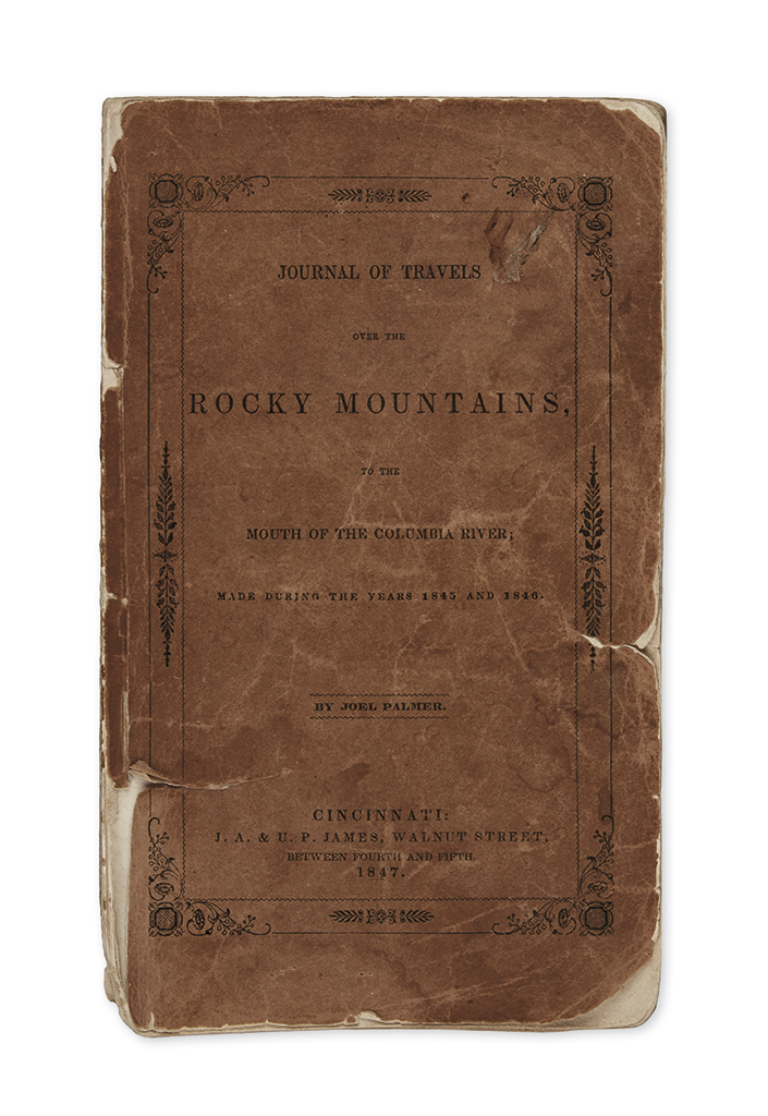 (OREGON.) Palmer, Joel. Journal of Travels over the Rocky Mountains, to the Mouth of the Columbia River.