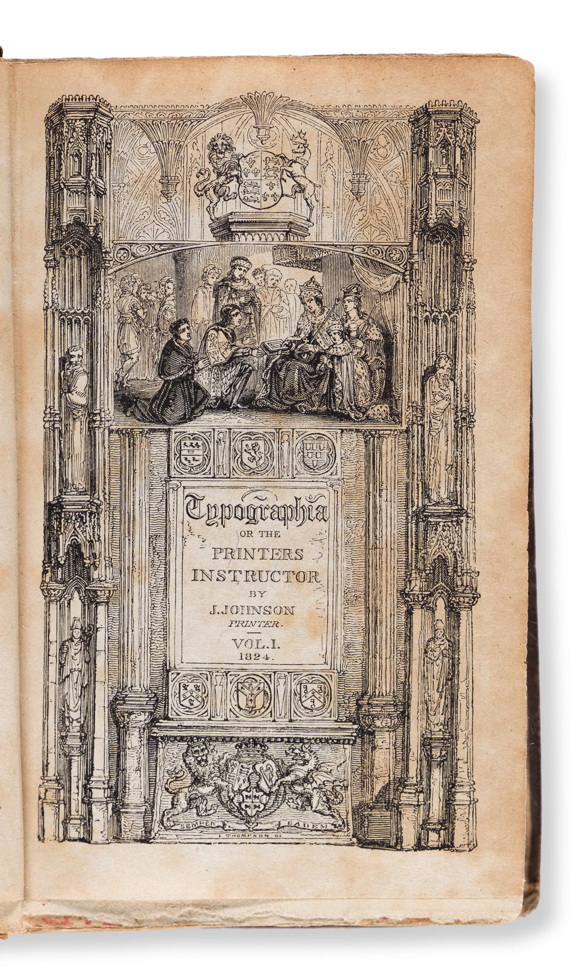 JOHNSON, JOHN. Typographia, or the Printers' Instructor… London: Longman, Hurst, Rees, etc., 1824.