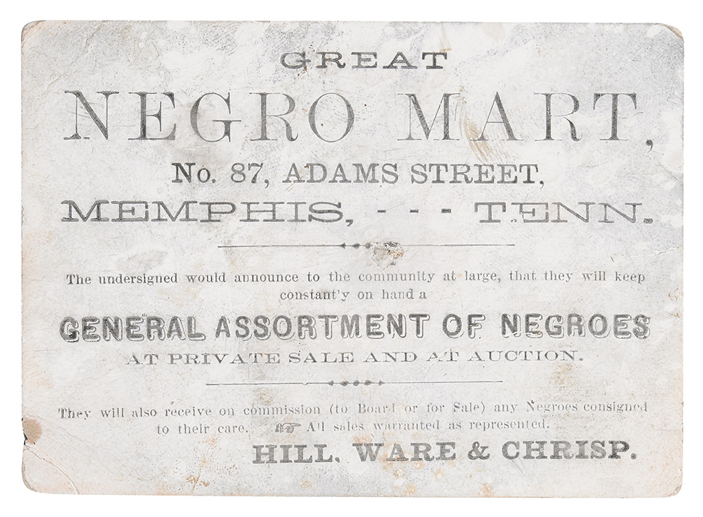 (SLAVERY AND ABOLITION--SLAVE DEALERS.) Hill, Ware & Chrisp. Great Negro Mart No. 57 Adams Street, Memphis Tennessee.