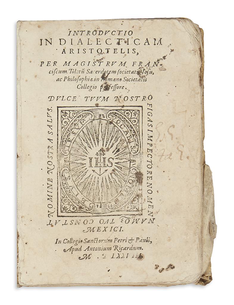 (MEXICAN IMPRINT--1578.) Toledo, Francisco de. Introductio in Dialecticam Aristotelis.