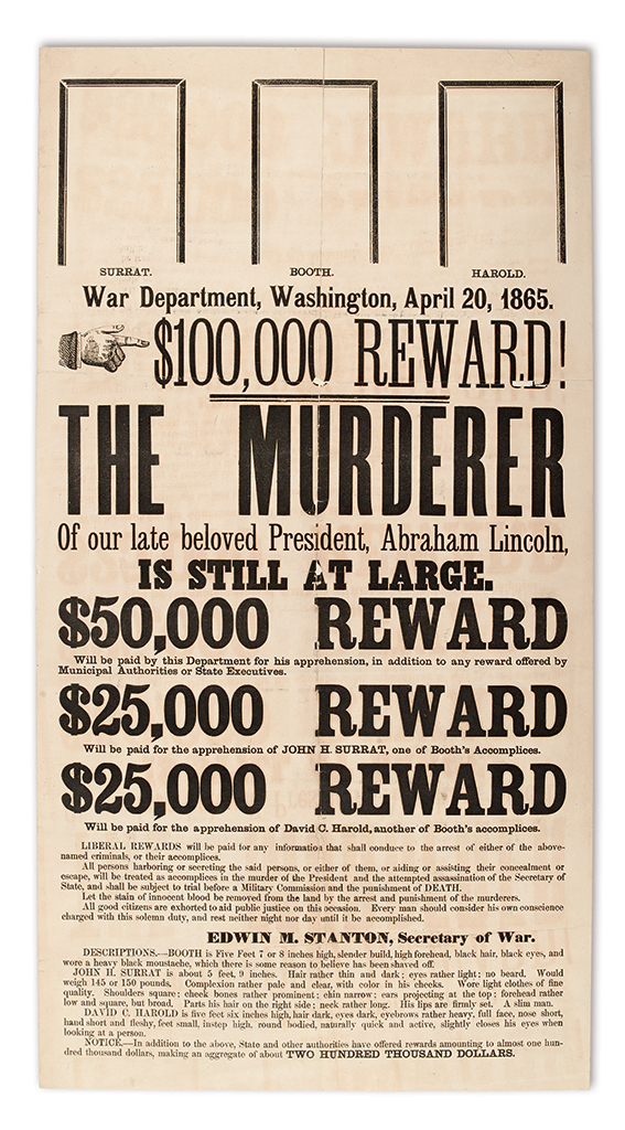 (LINCOLN, ABRAHAM.) $100,000 Reward! The Murderer of our Late Beloved President, Abraham Lincoln, is Still at Large.