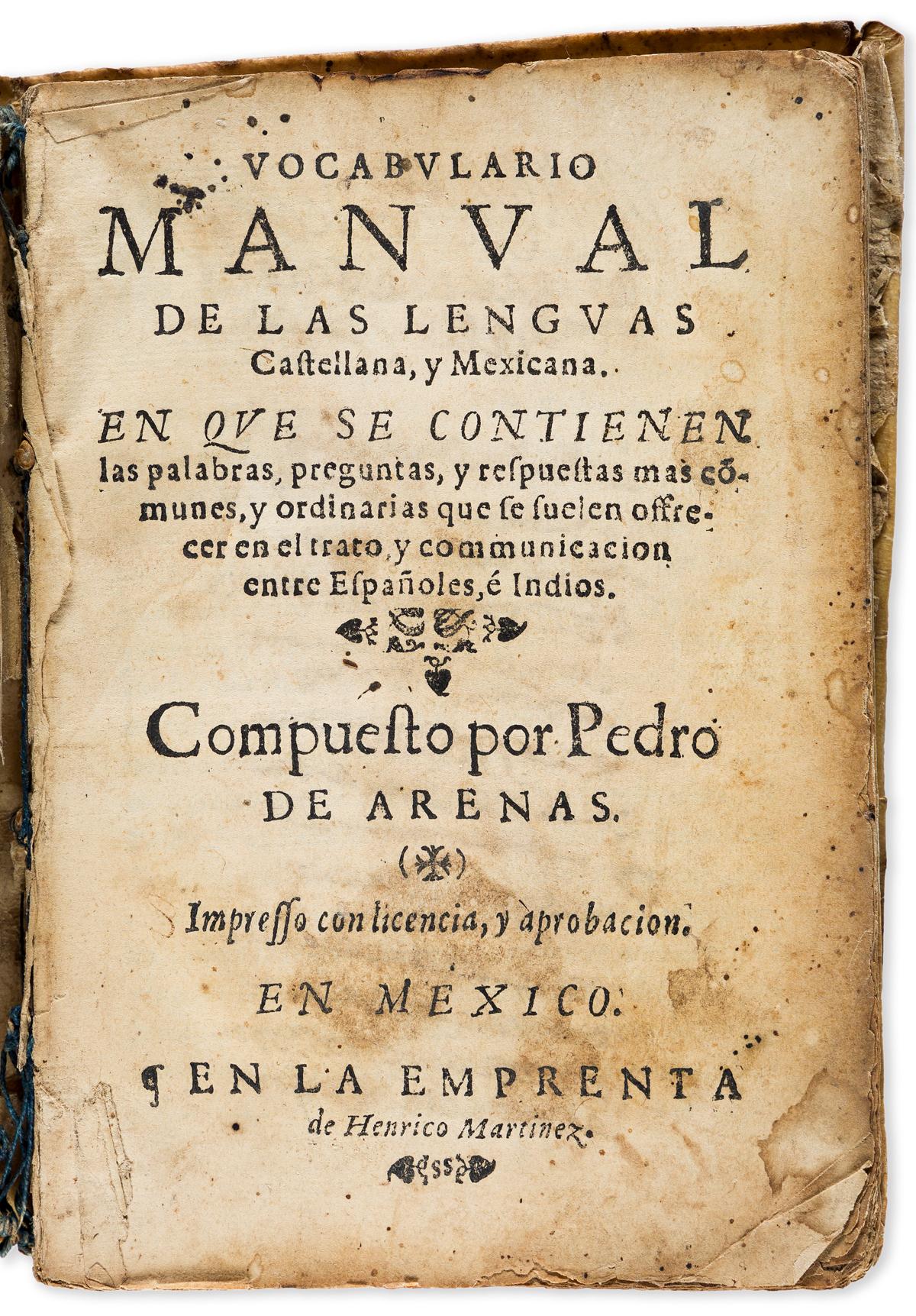 (MEXICAN IMPRINT--1611.) Pedro de Arenas. Vocabulario manual de las lenguas castellana, y mexicana.