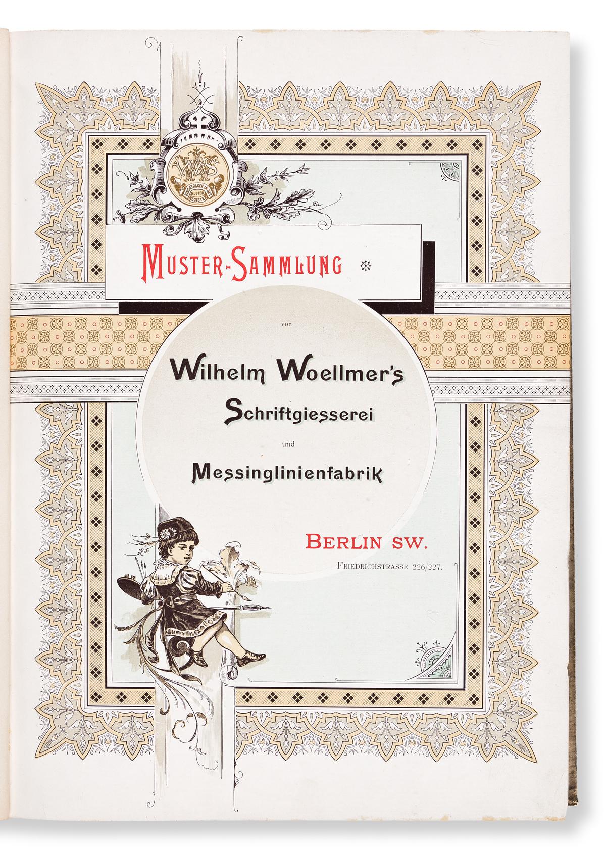 [SPECIMEN BOOK — WILHELM WOELLMER]. Muster-Sammlung von Wilhelm Woellmer's Schriftgiesserei und Messinglinienfabrik Stempelschneiderei.