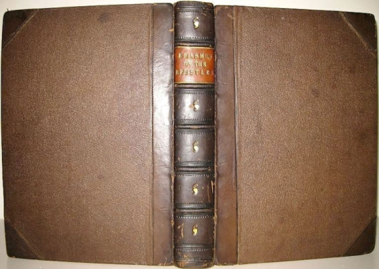 BIBLES, etc.  1548-49 ERASMUS. The first [seconde] tome . . . of the paraphrase . . . upon the newe testament. Lacks titles + 24 ll.