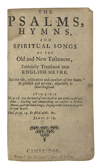 (BIBLE IN ENGLISH. BOOK OF PSALMS.) The Psalms, Hymns, and Spiritual Songs of the Old and New Testament,