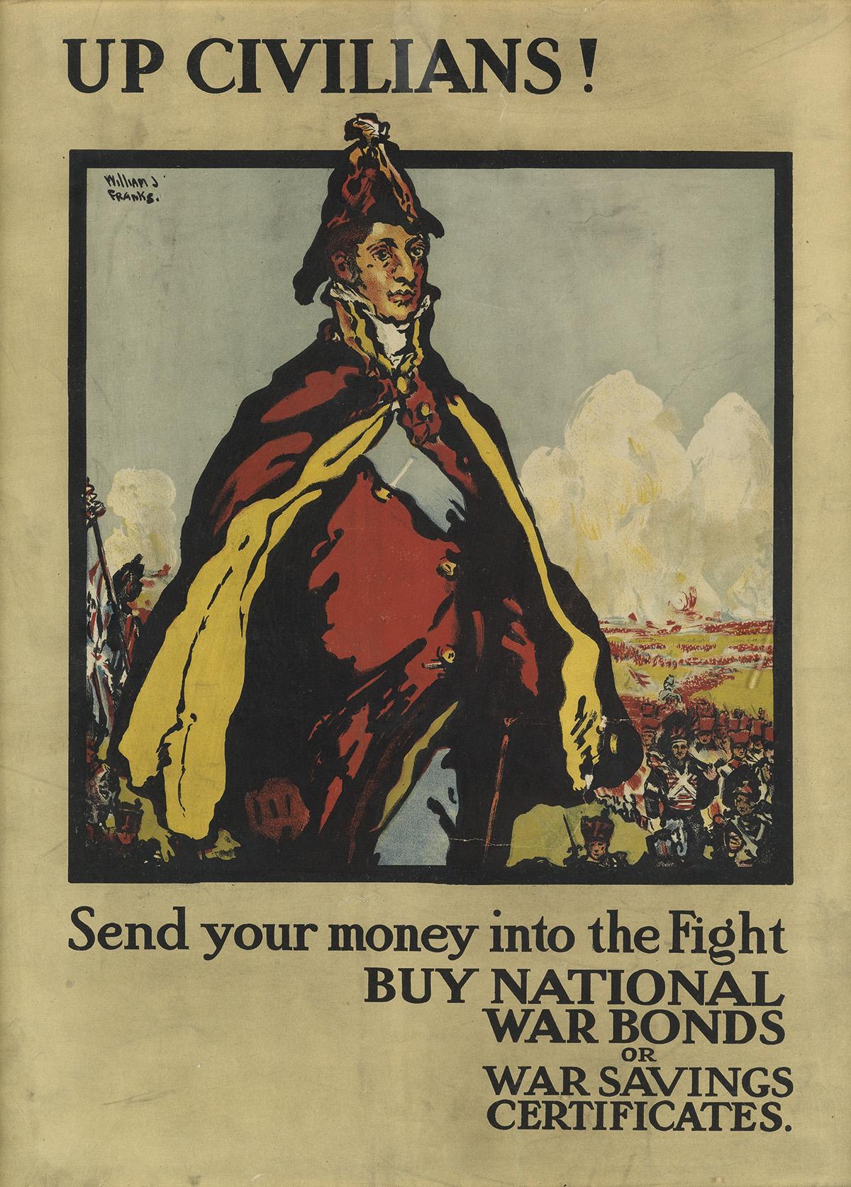 WILLIAM J. FRANKS (DATES UNKNOWN). UP CIVILIANS! / SEND YOUR MONEY INTO THE FIGHT. 1918. 19x14 inches, 50x37 cm. H.&G. Graham Ltd.