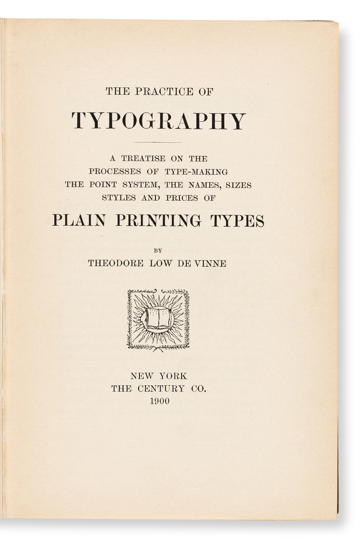 DE VINNE, THEODORE LOW, A.M. 1. A Treatise on… Plain Printing Types — 2. Treatise on Title-Pages — 3. Correct Composition (second editi