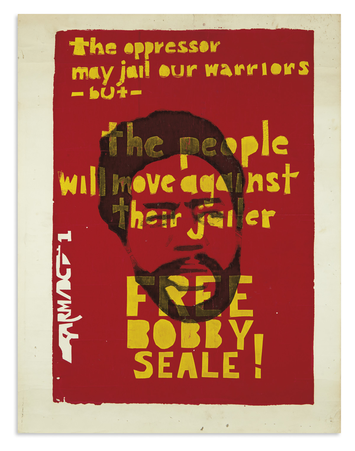 (BLACK PANTHERS.) The Oppressor May Jail Our Warriors, but the People Will Move Against Their Jailer. Free Bobby Seale!