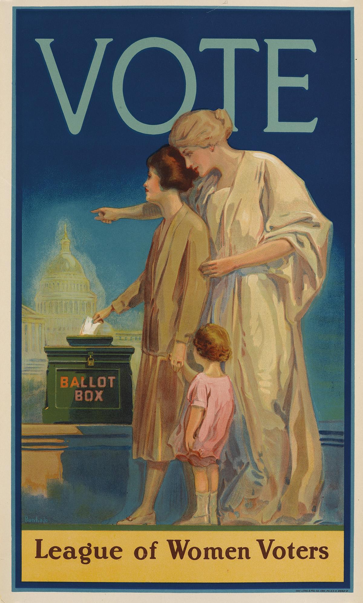 LOUIS BONHAJO (1885-1970). VOTE / LEAGUE OF WOMEN VOTERS. 1920. 25x15 inches, 63x38 cm. Erie Litho. & Ptg. Co., Erie.