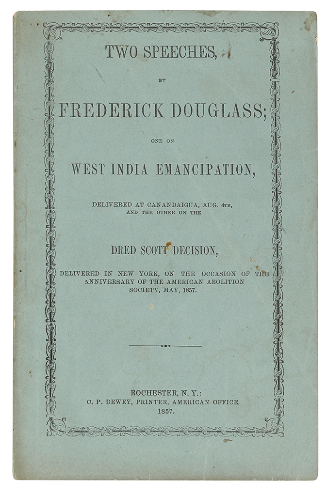 DOUGLASS, FREDERICK. Two Speeches . . . One on West India Emancipation, delivered at Canandaigua, Aug. 4th, and the Other on the Dred S