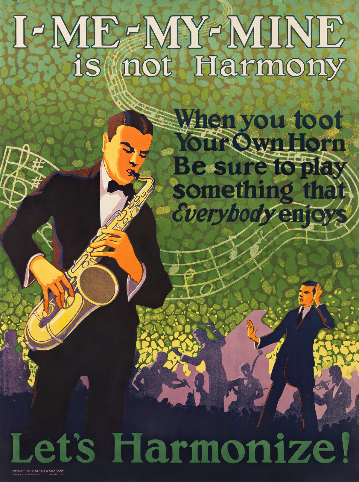 DESIGNER UNKNOWN.  I - ME - MY - MINE IS NOT HARMONY / LETS HARMONIZE! 1925. 48x36 inches, 122x91½ cm. Mather & Company, Chicago.