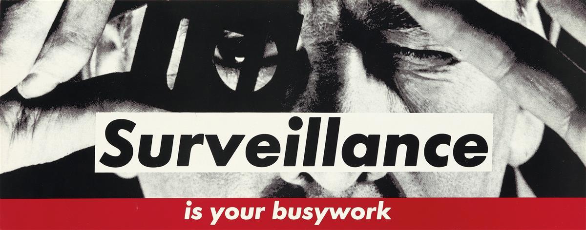 BARBARA KRUGER Untitled (Surveillance is your busywork).