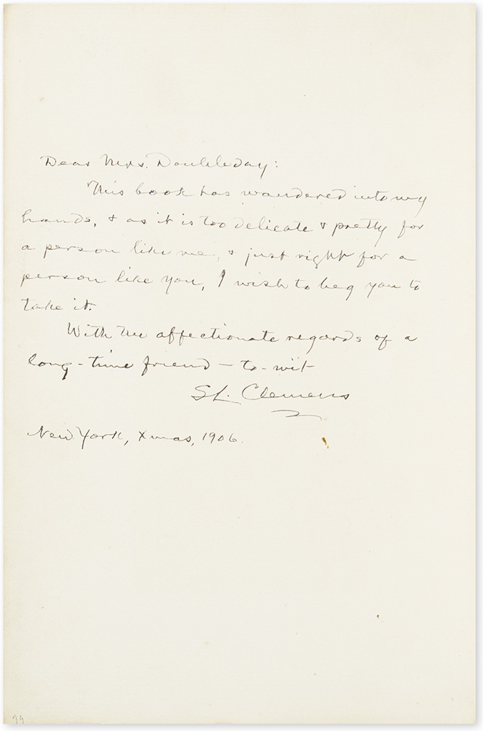 TWAIN, MARK. What is Man? Inscribed and Signed, SL. Clemens, on the front pastedown, to the wife of Frank N. Doubleday.