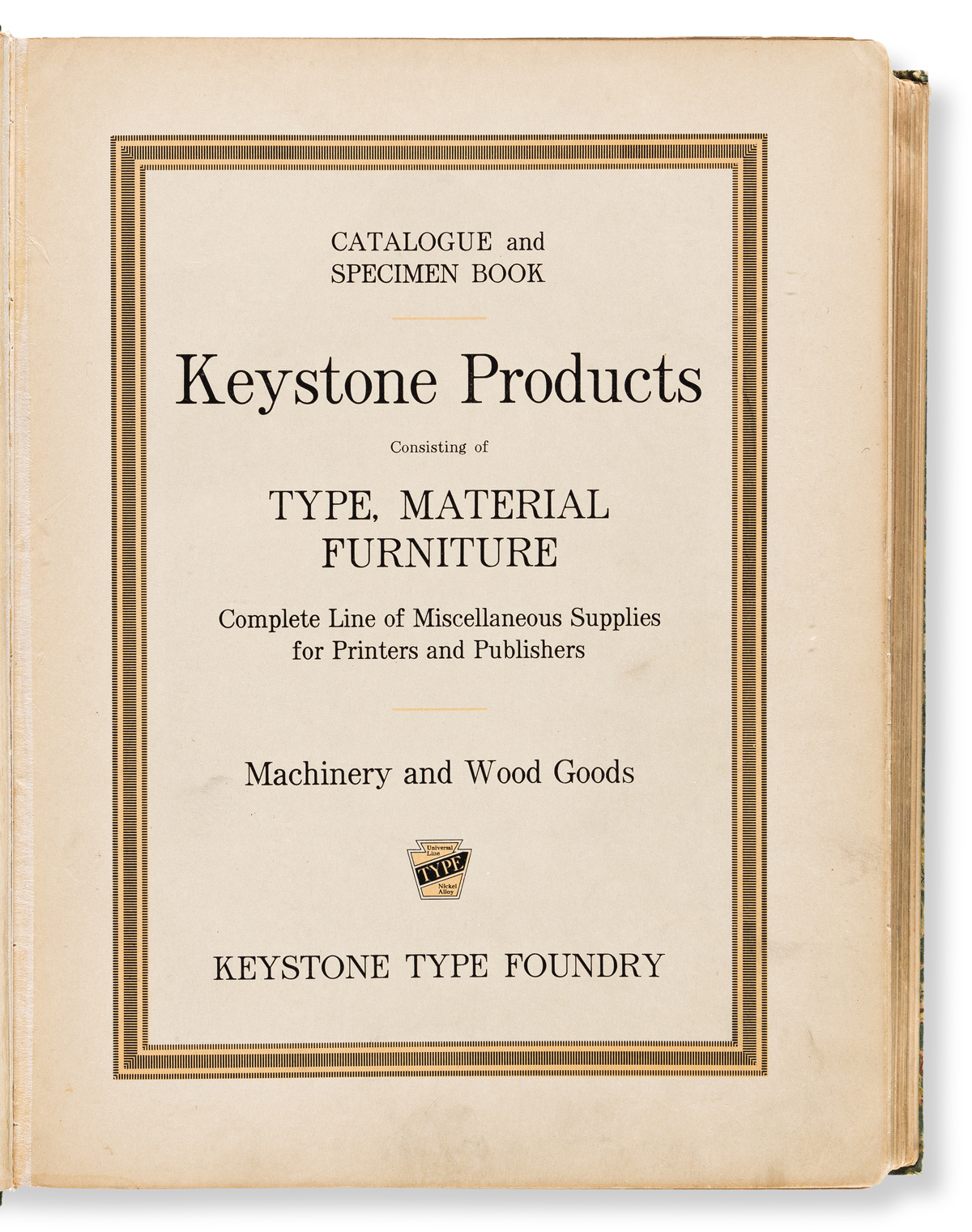 [SPECIMEN BOOK AND TRADE CATALOGUE — KEYSTONE PRODUCTS]. Catalogue and Specimen Book. Keystone Products, Consisting of Type, Material F
