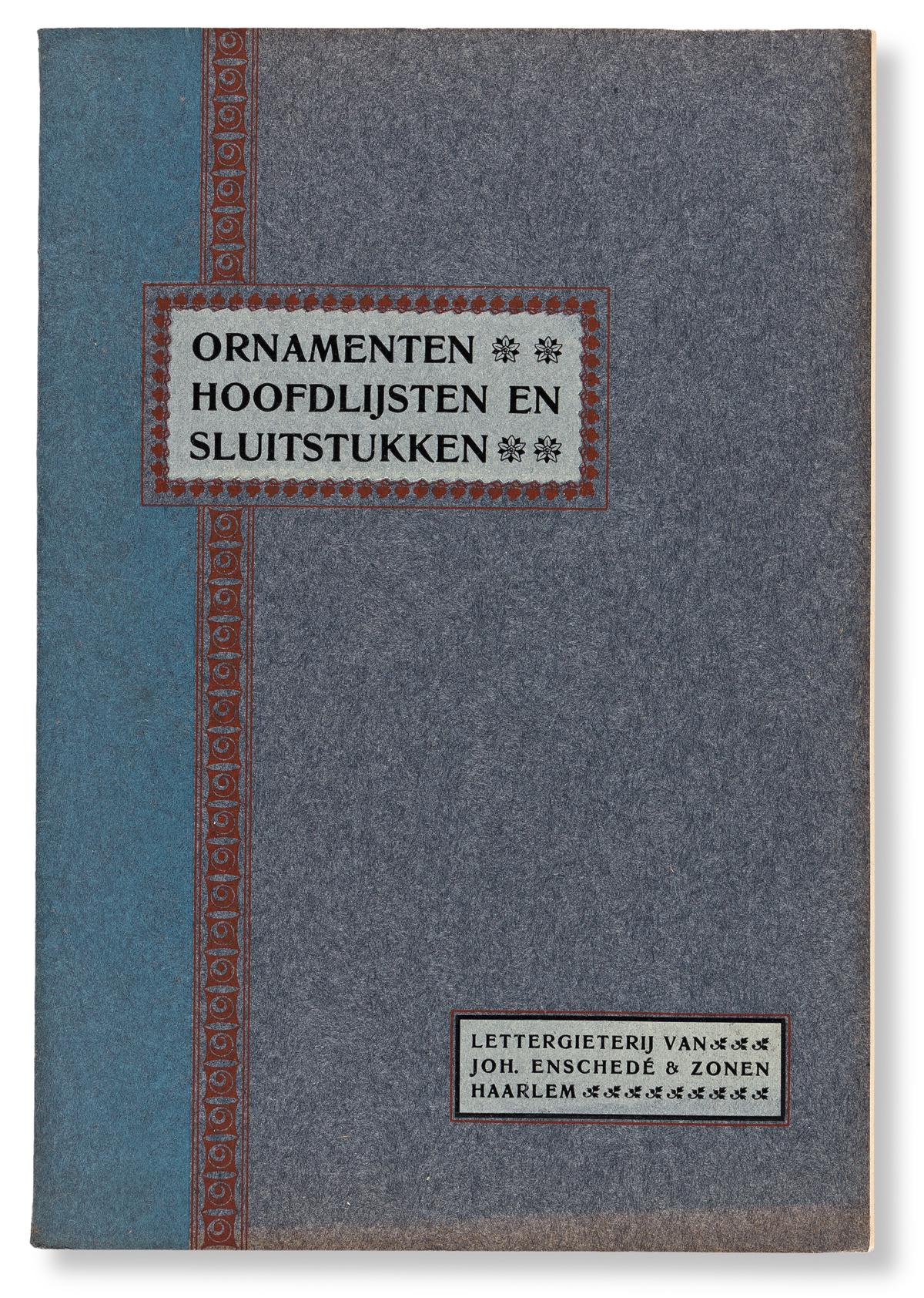 [SPECIMEN BOOK — JOHAN ENSCHEDÉ]. Ornamenten Hoofdlijsten en Sluitstukken. Joh. Enschedé & Zonen, Haarlem, 1904.