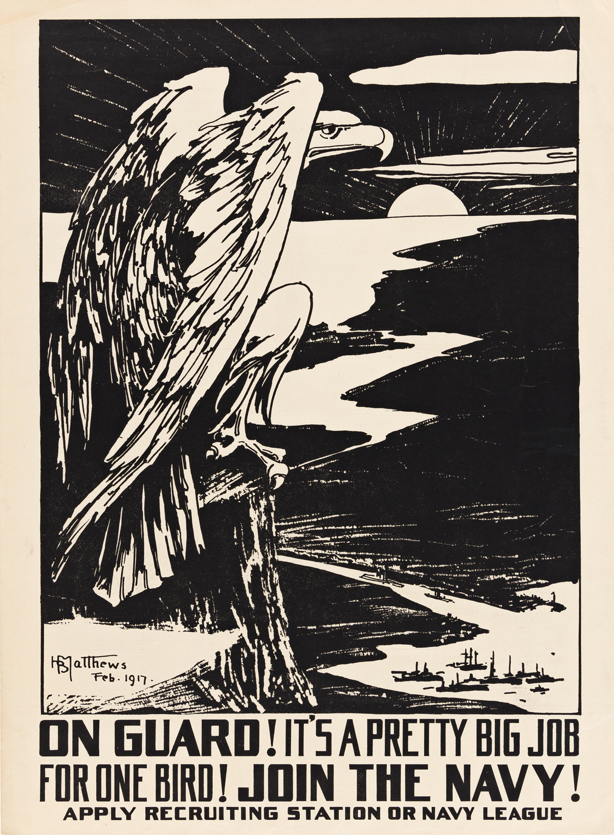 H.B. MATTHEWS (DATES UNKNOWN).  ON GUARD! ITS A PRETTY BIG JOB FOR ONE BIRD! / JOIN THE NAVY! 1917. 25x19 inches, 63½x48¼ cm.