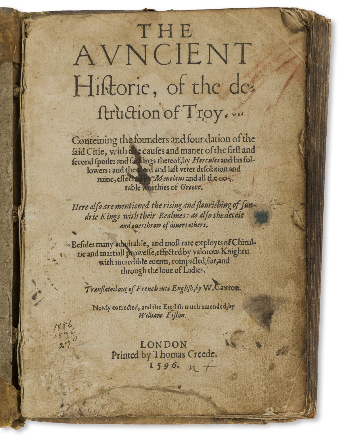 Lefèvre, Raoul (active 1460) trans. William Caxton (1422-1491) The Avncient Historie, of the Destruction of Troy.
