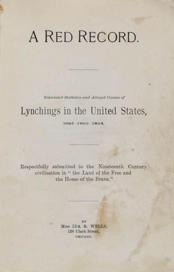 (CIVIL RIGHTS--LYNCHING.) WELLS, IDA B[ARNETT]. A Red Record. Tabulated Statistics and Alleged Causes of Lynchings in the United States