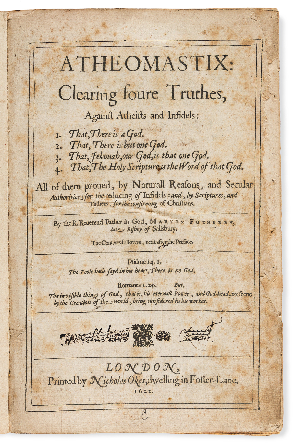 Fotherby, Martin (1549/1550-1620) Atheomastix: Clearing Foure Truthes, against Atheists and Infidels.