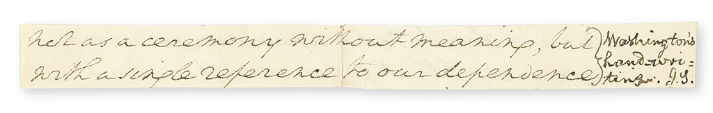 WASHINGTON, GEORGE. Autograph Manuscript, unsigned, 28-word fragment from the first page of the discarded draft of his first inaugural