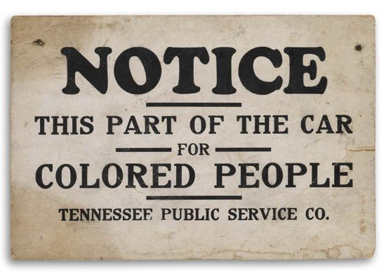 (CIVIL RIGHTS--SEGREGATION.) Notice. This part of the Car for Colored People. Tennessee Public Service Co.