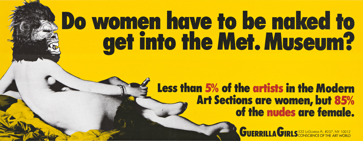 GUERRILLA GIRLS.  [ART & POLITICAL GRAPHICS.] Group of 6 posters. 1980s-90s. Sizes vary.