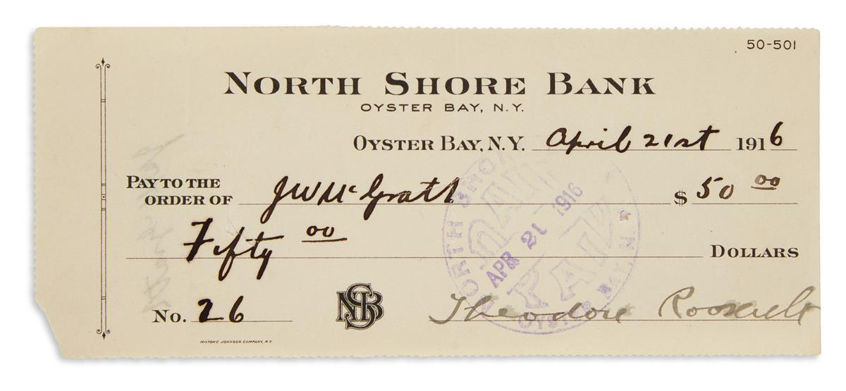 ROOSEVELT, THEODORE. Partly-printed check Signed, to his private secretary John William McGrath,