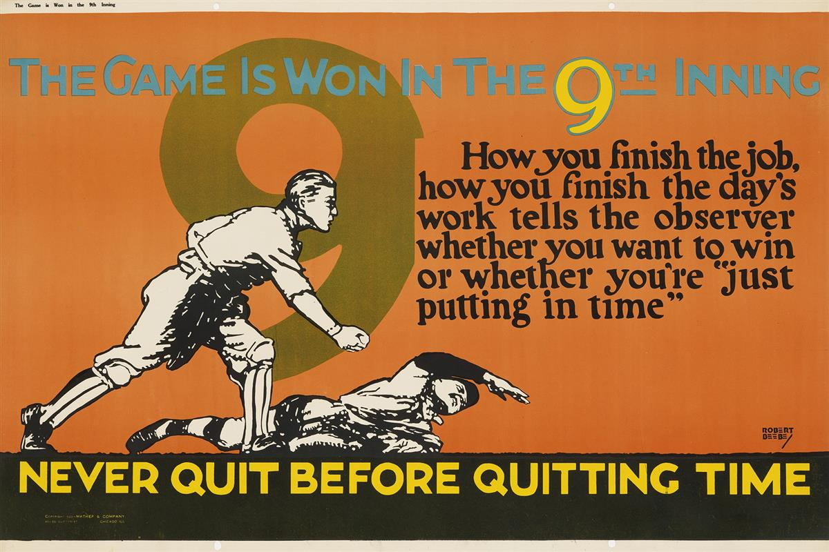ROBERT BEEBE (1891-1966). THE GAME IS WON IN THE 9TH INNING / NEVER QUIT BEFORE QUITTING TIME. 1923. 27x41 inches, 70x105 cm. Mather &