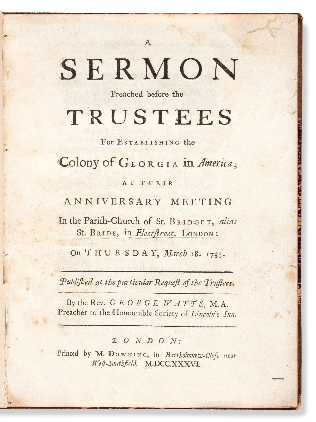 (GEORGIA.) George Watts. A Sermon Preached Before the Trustees for Establishing the Colony of Georgia in America.