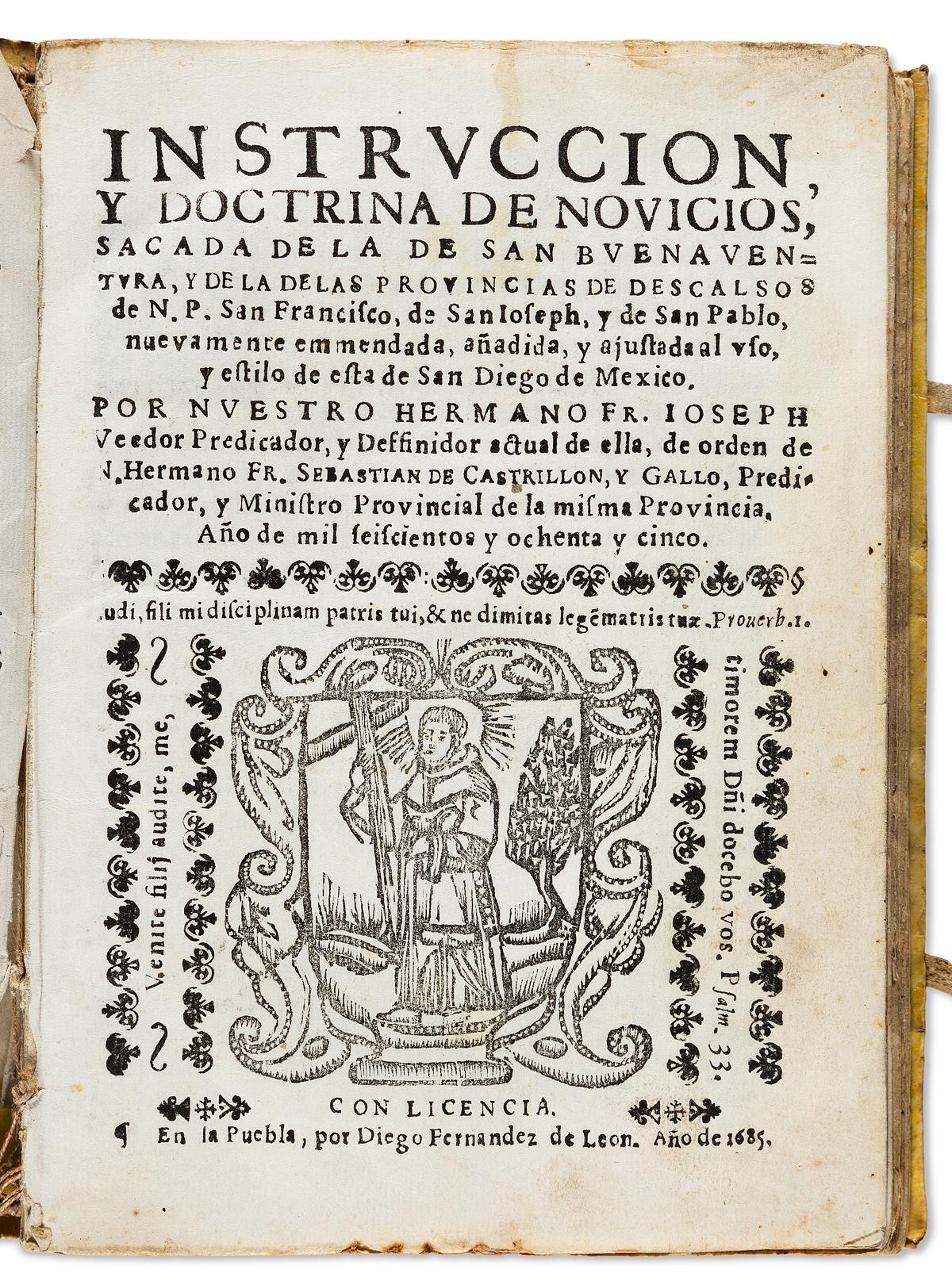 (MEXICAN IMPRINT--PUEBLA.) José Veedor. Instruccion, y doctrina de novicios . . . de San Diego de Mexico.